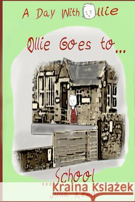 Ollie Goes to School: A Day with Ollie Julia Reed 9781490403380 Createspace