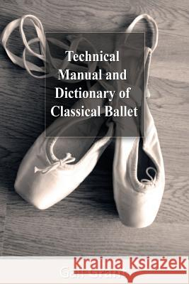 Technical Manual and Dictionary of Classical Ballet Gail Grant 9781490473345 Createspace