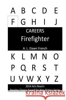 Careers: Firefighter A. L. Dawn French 9781490521596