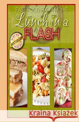 Lunch in a Flash Mike Dow Amy Clark Antonia Blyth 9781490540245