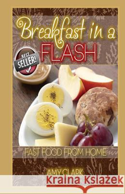 Breakfast in a Flash Peter Robinson Amy Clark James Langton 9781490541051