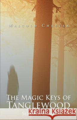 The Magic Keys of Tanglewood: Summer Camp Malcolm Chester 9781490775371