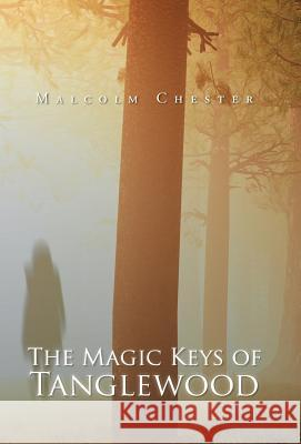 The Magic Keys of Tanglewood: Summer Camp Malcolm Chester 9781490775388