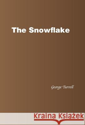 The Snowflake George Turrell 9781490775739 Trafford Publishing