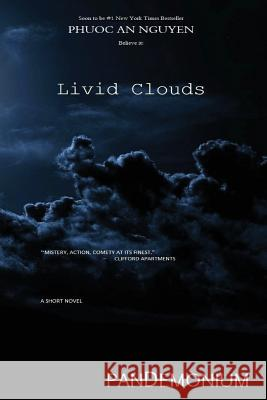 Livid Clouds: A Physics Teacher Named Russell in the Town of Portland Oregon Comes Across a Thesis Research Paper Turned in by One o Phuoc an Nguyen 9781490922225