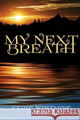 My Next Breath Terri Neal Whitmire 9781490946283