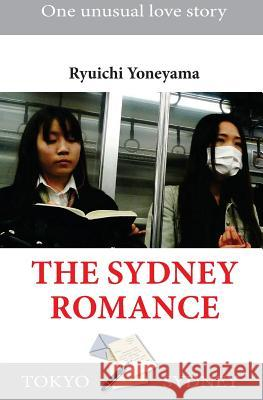 The Sidney Romance Ryuichi Yoneyama Japanorama 9781490988078 Createspace