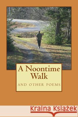 A Noontime Walk R. Phaal C. S. Wiesner MR E. Nelson McCauley 9781490998077