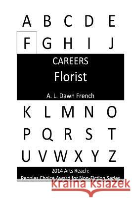 Careers: Florist A. L. Dawn French 9781491004425