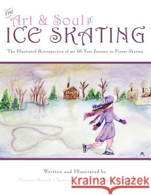 The Art and Soul of Ice Skating - Large Print Edition Dorothy Thompson 9781491026250