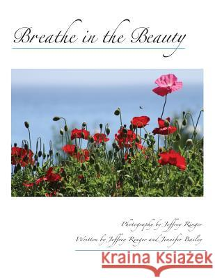 Breathe in the Beauty: A Contemplative Photography Journey Jeffrey Ringer Jennifer Bailey 9781491058763
