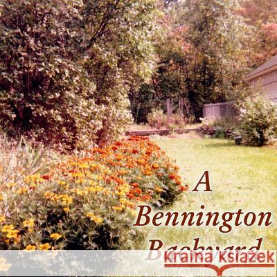 A Bennington Backyard Catharina Ingelman-Sundberg Ray Merriam 9781491071809 HarperCollins
