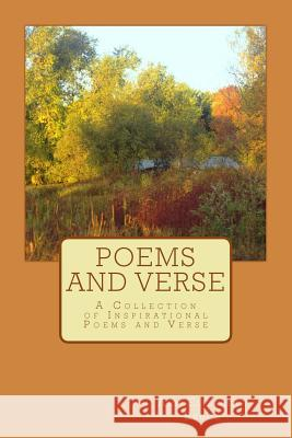 Poems and Verse: A Collection of Inspirational Poems and Verse Ann Elizabeth Bruce 9781491220795