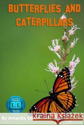 Butterflies and Caterpillars.: A Kids Book of Fun Facts and Photos on the Life Cycle of the Butterfly Amanda Ollier Julian Wolfendale 9781491299050