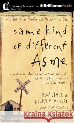 Same Kind of Different as Me: A Modern-Day Slave, an International Art Dealer, and the Unlikely Woman Who Bound Them Together - audiobook Ron Hall Denver Moore Daniel Butler 9781491522905
