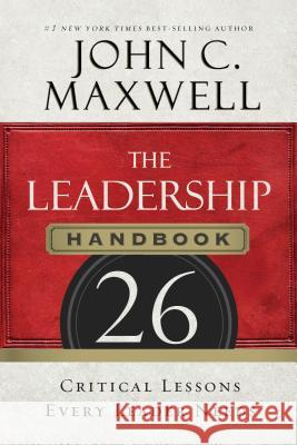 The Leadership Handbook: 26 Critical Lessons Every Leader Needs - audiobook John C. Maxwell 9781491546772