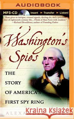 Washington's Spies: The Story of America's First Spy Ring - audiobook Alexander Rose Kevin Pariseau 9781491583616