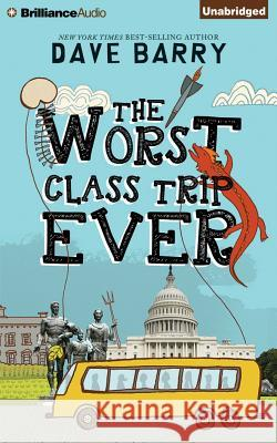 The Worst Class Trip Ever - audiobook Dave Barry Todd Haberkorn 9781491585641