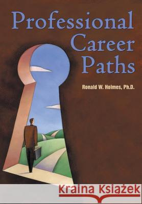Professional Career Paths Ronald W. Holme 9781491810484
