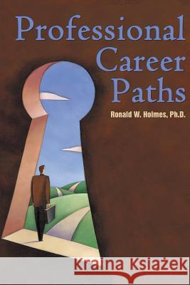 Professional Career Paths Ronald W. Holme 9781491810491