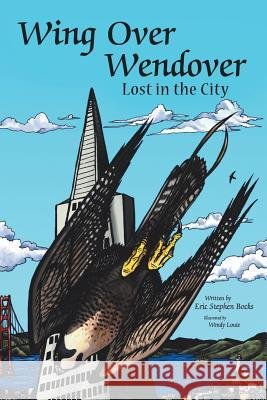 Wingover Wendover Lost in the City Eric Stephen Bocks 9781491818466