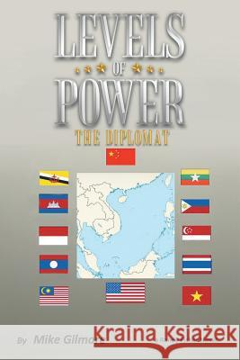 Levels of Power : The Diplomat Mike Gilmore 9781491866610 Authorhouse