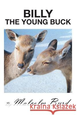 Billy the Young Buck: Susie and Billy Search for Happiness and Freedom MR Malcolm Byrd 9781492100904