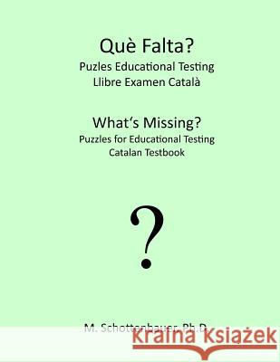 What's Missing? Puzzles for Educational Testing: Catalan Testbook M. Schottenbauer 9781492154808