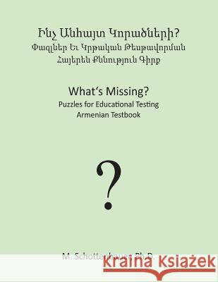 What's Missing? Puzzles for Educational Testing: Armenian Testbook M. Schottenbauer 9781492155843