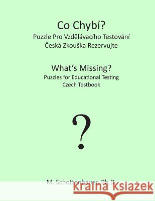 What's Missing? Puzzles for Educational Testing: Czech Testbook M. Schottenbauer 9781492156420
