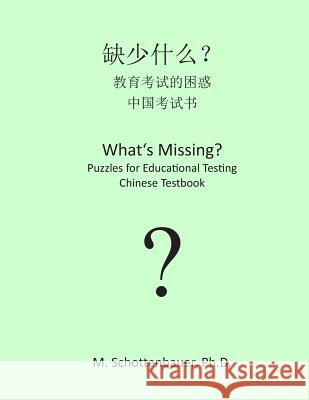 What's Missing? Puzzles for Educational Testing: Chinese Testbook M. Schottenbauer 9781492157830