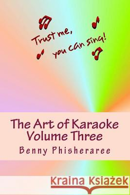 The Art of Karaoke - Volume Three: 103 T-Shirt Designs Benny Phisheraree David Wright 9781492162797