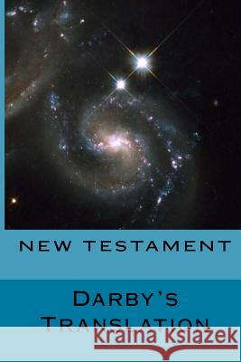 New Testament Darby's Translation John Nelson Darby Bible Domain Publishing 9781492180470