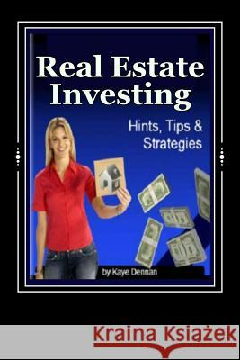 Real Estate Investing: Hints Tips and Strategies Paul Manning Kaye Dennan 9781492234029 Sage Publications (CA)