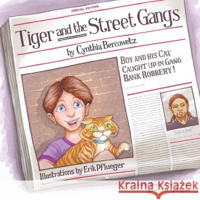 Tiger and the Street Gangs Cynthia Bercowetz Erik Pflueger 9781492238706 Createspace
