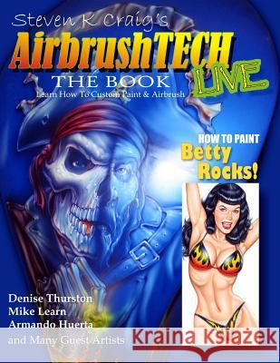 Airbrushtech: Learn to Custom Paint and Airbrush Steven K. Craig 9781492289807