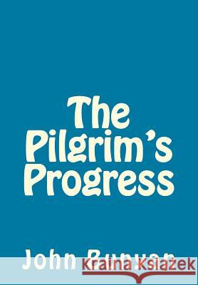 The Pilgrim's Progress John Bunyan 9781492333326