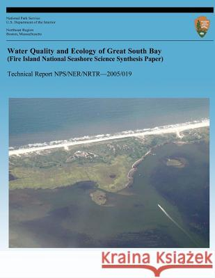 Water Quality and Ecology of Great South Bay (Fire Island National Seashore Science Synthesis Paper) Kenneth R. Hinga 9781492375340