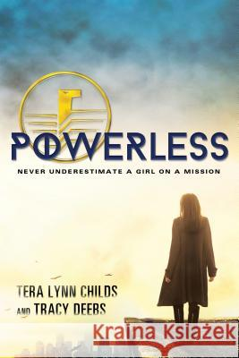Powerless Tera Lynn Childs Tracy Deebs 9781492616603