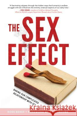 The Sex Effect: Baring Our Complicated Relationship with Sex Ross Benes 9781492647423