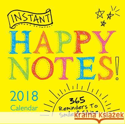 2018 Instant Happy Notes Boxed Calendar: 365 Reminders to Smile and Shine! Sourcebooks 9781492648079 Sourcebooks