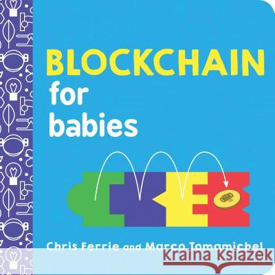 Blockchain for Babies Chris Ferrie 9781492680789