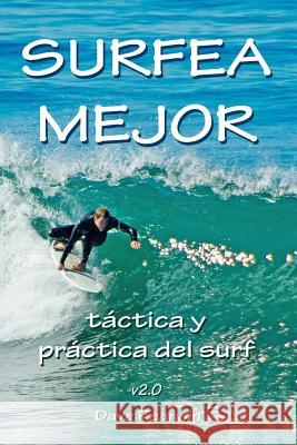 Surfea Mejor - Tactica y Practica del Surf David Rearwin 9781492757245