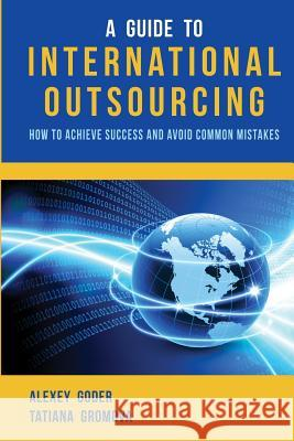 A Guide to International Outsourcing: How to Achieve Success and Avoid Common Mistakes Zondervan Bibles 9781492835059