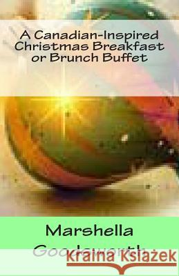 A Canadian-Inspired Christmas Breakfast or Brunch Buffet Marshella Goodsworth 9781492837091