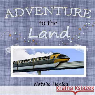Adventure to the Land Natalie Henley 9781492852827 Createspace