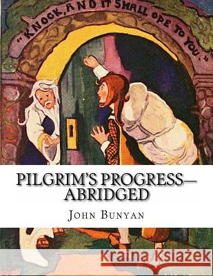 Pilgrim's Progress-Abridged John Bunyan 9781492907077