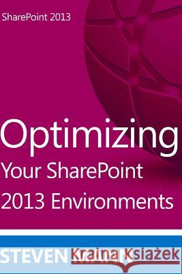 Optimizing Your Sharepoint 2013 Environments Steven Mann 9781492915973