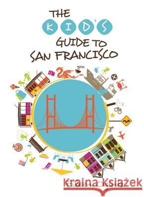 Kid's Guide to San Francisco Eileen Ogintz 9781493001514