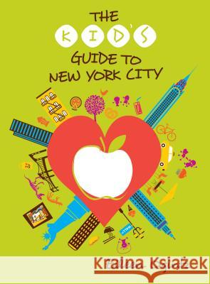 The Kid's Guide to New York City Eileen Ogintz 9781493023875